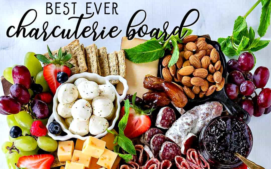 Tips for the Best Ever Charcuterie Board